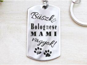 Büszke bolognese mami vagyok acél medálos kulcstartó