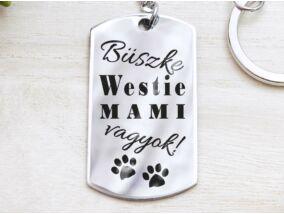 Büszke westie mami vagyok acél medálos kulcstartó