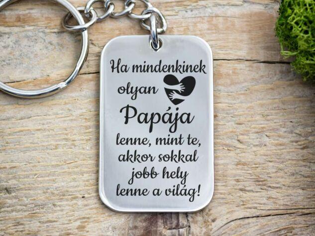 Olyan Papája lenne acél medálos kulcstartó